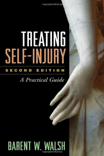 Treating Self-Injury, Second Edition: A Practical Guide by The Guilford Press