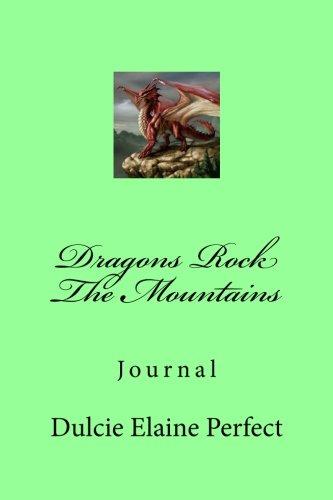Read Online Dragons Rock The Mountains: Journal (Rocking Journals) (Volume 1) pdf