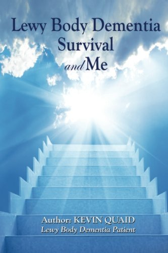 Lewy Body Dementia Survival &Me: Book written by a patient with Lewy Body Dementia  diagnosed at 53 years old