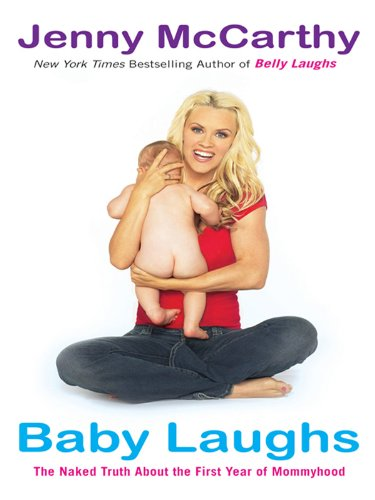 Baby Laughs: The Naked Truth About the First Year of Mommyhood cover