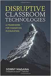 Disruptive Classroom Technologies: A Framework for ...