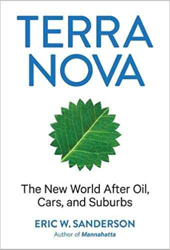 Terra Nova: The New World After Oil, Cars, and Suburbs: Eric