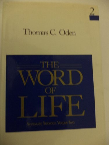 The Word of Life (Systematic Theology: Volume Two)