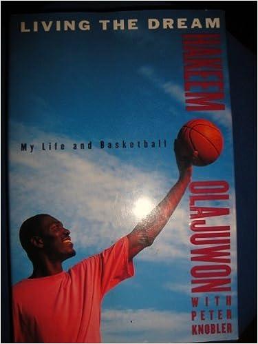5585267f4aaf Amazon.com  Living the Dream  My Life and Basketball (9780316094276)   Hakeem Olajuwon