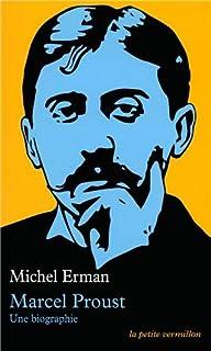 Marcel Proust  : une biographie, Erman, Michel