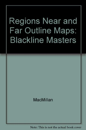 Regions Near and Far Outline Maps: Blackline Masters