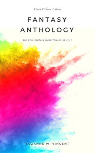 Flash Fiction Online 2017 Anthology Volume I: Fantasy