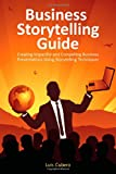Business Storytelling Guide, Luis Cubero, 149522662X