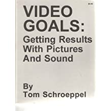 Video Goals: Getting Results With Pictures and Sound