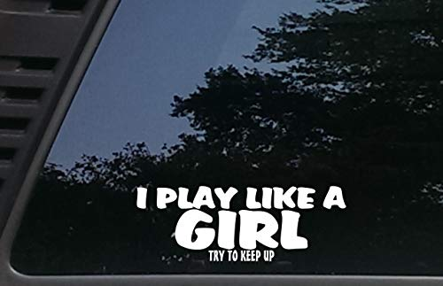 """High Viz Inc I Play Like a Girl Try to Keep Up - 8"""" x 2 7/8"""" die Cut Vinyl Decal for Cars, Trucks, Windows, Boats, Tool Boxes, etc NOT Printed!"""