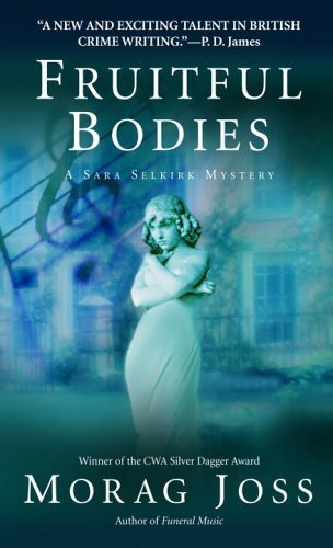 Fruitful Bodies: A Novel (The Sarah Selkirk Mysteries Book 3)