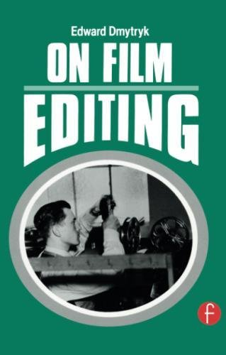 On Film Editing: An Introduction to the Art of Film Construction - Editing Film