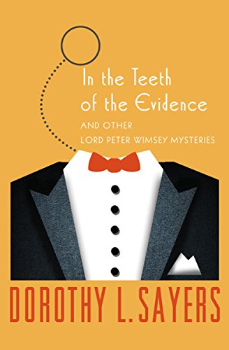 In the Teeth of the Evidence: And Other Mysteries (The Lord Peter Wimsey Mysteries Book 14) cover