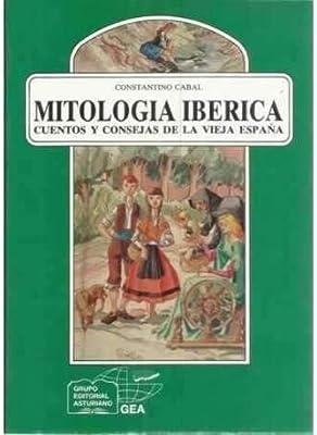 Mitologia iberica : supersticiones, cuentos y leyendas de vieja España Anaquel cultural asturiano: Amazon.es: Cabal, Constantino: Libros