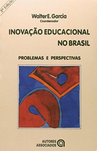 Inovação Educacional no Brasil. Problemas e Perspectivas