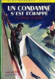 Un condamné s'est échappé par André Devigny