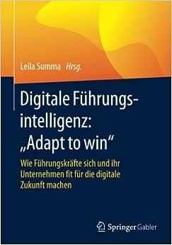 Book Digitale Führungsintelligenz: 'Adapt to win': Wie Führungskräfte sich und ihr Unternehmen fit für die digitale Zukunft machen
