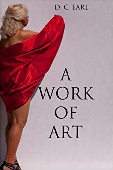Book A Work of Art by D. C. Earl (2013-02-15)