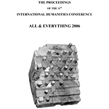 The Proceedings Of The 11th International Humanities Conference: All & Everything 2006