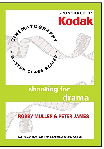 Kodak Cinematography: Shooting For Drama With Robby Muller & Peter James by ()