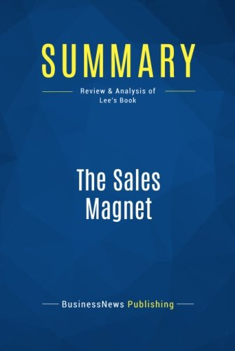 Summary: The Sales Magnet: Review and Analysis of Lee's Book pdf