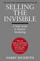 Selling The Invisible: A Field Guide To Modern Marketing - by Harry Beckwith