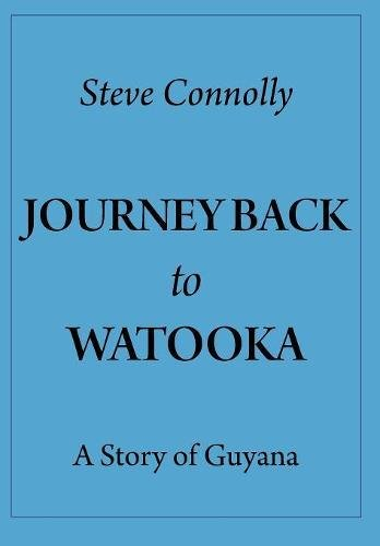 Journey Back To Watooka: A Story Of Guyana pdf