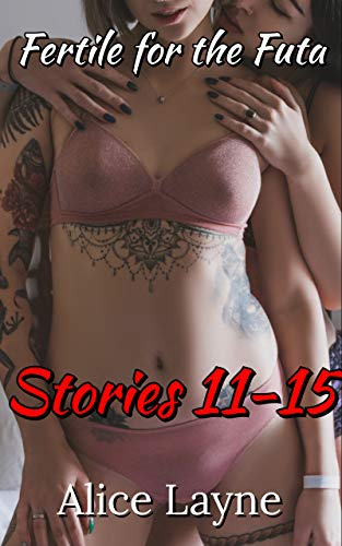 Fertile for the Futa: Stories 11-15