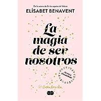 La magia de ser nosotros (Bilogía Sofía 2) (BEST SELLER)