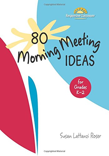 80 Morning Meeting Ideas for Grades K-2
