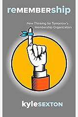 Remembership- New Thinking for Tomorrow's Membership Organization by Kyle J. Sexton (2011-06-01) Paperback