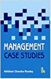Management : Case Studies, Pandey, Akhilesh Chandra, 9381141754