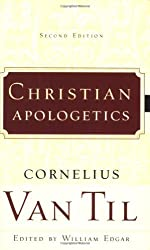 Christian Apologetics by Cornelius Van Til (2003-02-01)