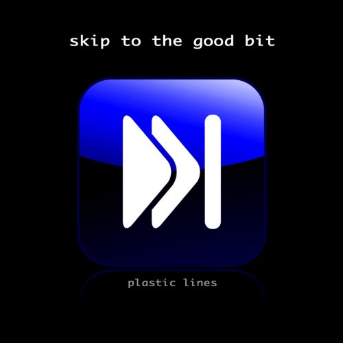 Skip to the Good Bit (Skip To The Good Bit Rizzle Kicks)