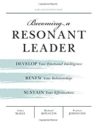 [ [ Becoming a Resonant Leader: Develop Your Emotional Intelligence, Renew Your Relationships, Sustain Your Effectiveness ] ] By McKee, Annie ( Author ) Feb - 2008 [ Paperback ]