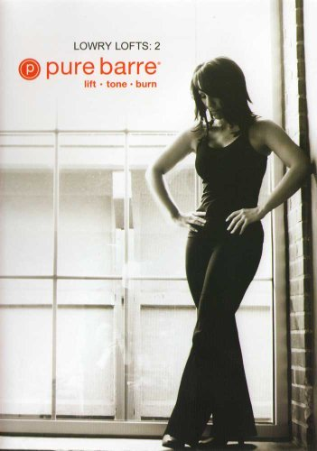 Pure Barre: Lowry Lofts 2: Ballet, Dance, & Pilates Fusion Workout by...