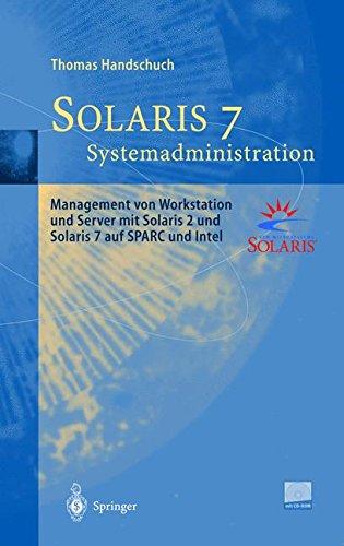 Solaris 7 Systemadministration: Management von Workstation und Server mit Solaris 2 und Solaris 7 auf SPARC und Intel