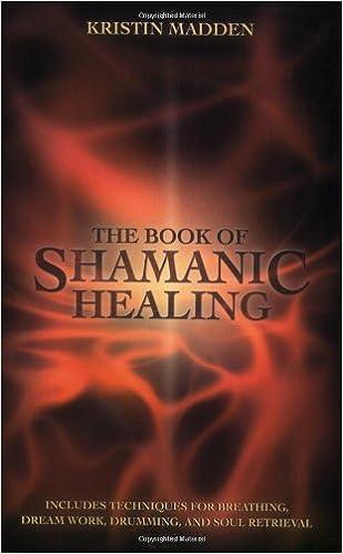 The Book of Shamanic Healing: Kristin Madden: 9780738702711