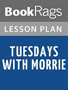 tuesdays with morrie lessons essay Get access to tuesdays with morrie life lessons essays only from anti essays listed results 1 - 30 get studying today and get the grades you want only.