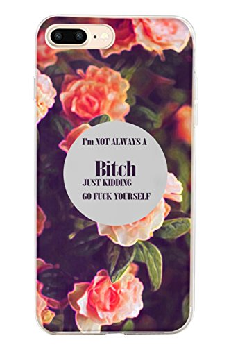 Hard Protective Apple Iphone 8 Plus Case Cover 5.5 Inch I'm NOT Always a Bitch Just Kidding Go Fuck Yourself