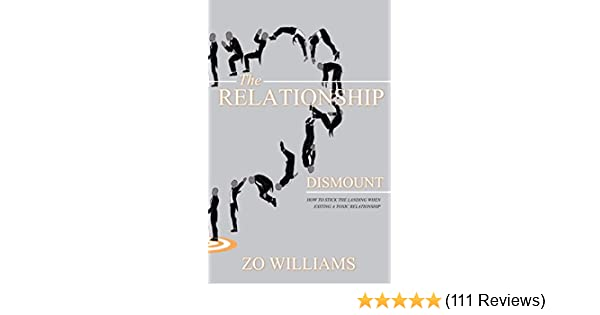Superior Amazon.com: The Relationship Dismount: How To Stick The Landing When  Exiting A Toxic Relationship EBook: Zo Williams: Kindle Store