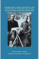 Miriam Daughter of Finnish Immigrants