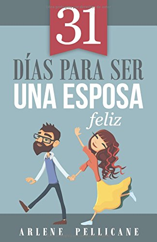31 días para ser una esposa feliz (Spanish Edition) PDF