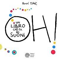 Oh! Un libro che fa dei suoni, di Hervé Tullet