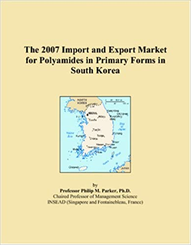 Book The 2007 Import and Export Market for Polyamides in Primary Forms in South Korea