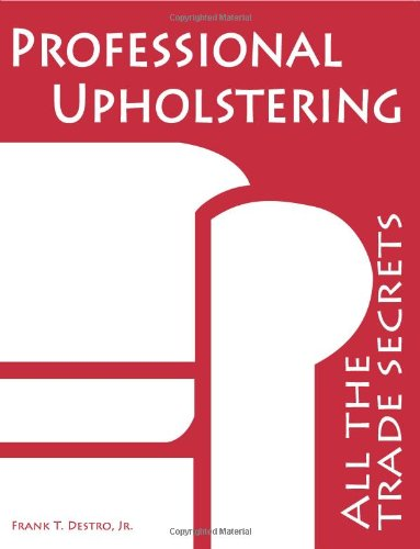 Upholstery Book - Professional Upholstering: All the Trade Secrets