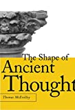 : The Shape of Ancient Thought: Comparative Studies in Greek and Indian Philosophies
