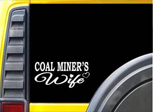 - Coalminer Wife K365 8 inch Sticker mining decal