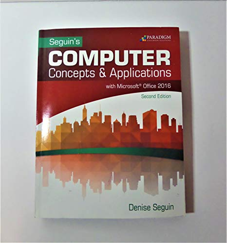 Seguin's Computer Concepts & Applications with Microsoft Office 2016 Second Edition