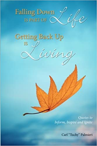 Falling Down Is Part Of Life Getting Back Up Is Living Quotes To